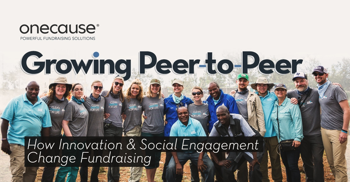 Growing Peer-to-Peer How Innovation & Social Engagement Change Fundraising