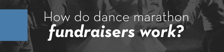 How do dance marathon fundraisers work?