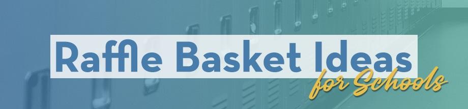 Raffle Basket Ideas for Schools
