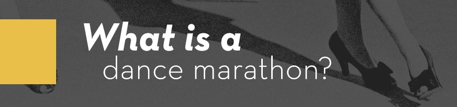 What is a dance marathon?