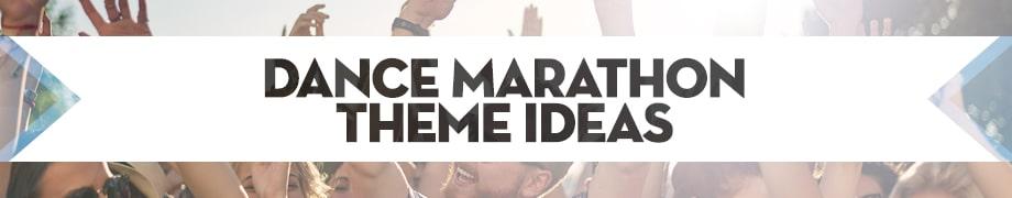 Dance Marathon Theme Ideas