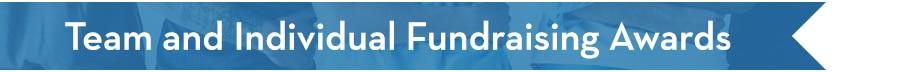 Team and Individual Fundraising Awards