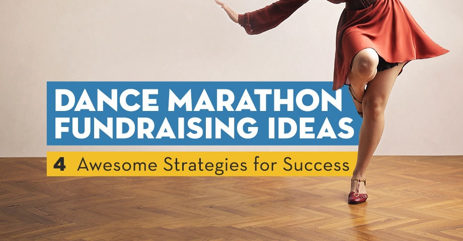 Dance Marathon Fundraising Ideas: 4 Awesome Strategies for Success