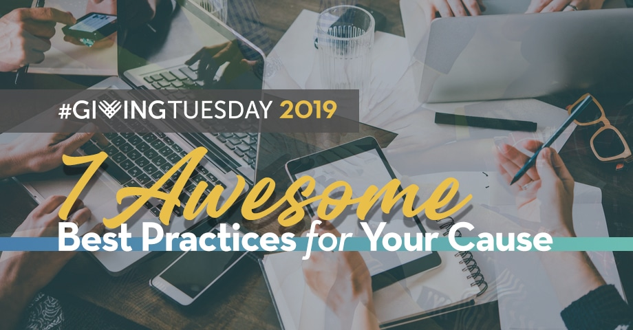 #Giving Tuesday 2019: 7 Awesome Best Practices for Your Cause