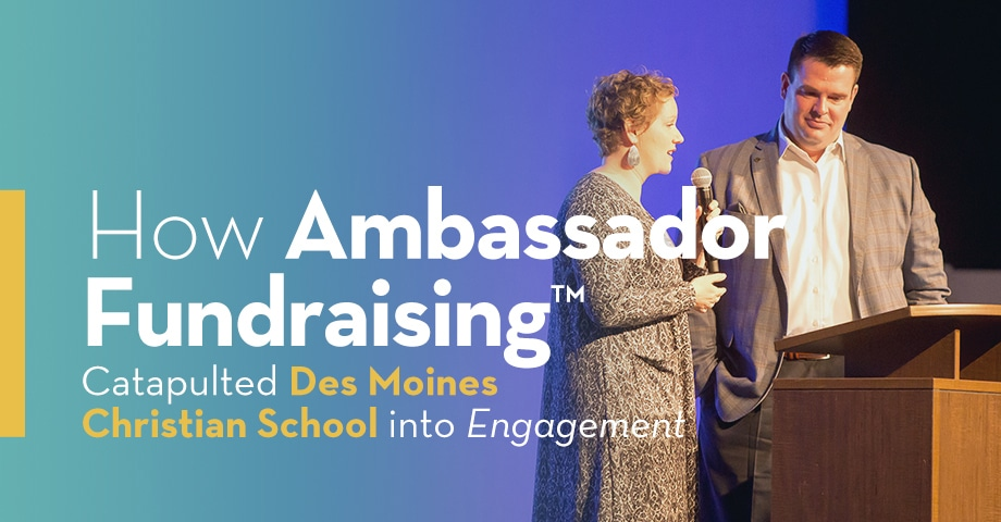 How Ambassador Fundraising Catapulted Des Moines Christian School into Engagement
