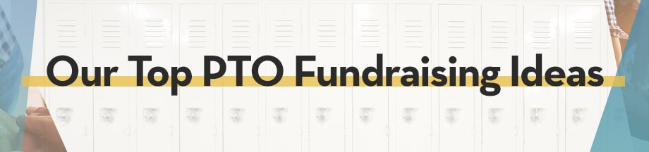 Our Top PTO Fundraising Ideas