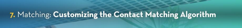 7. Matching: Customizing the Contact Matching Algorithm