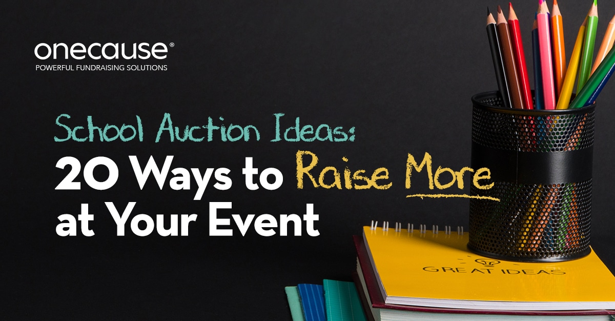 School Auction Ideas: 20 Ways to Raise More at Your Event