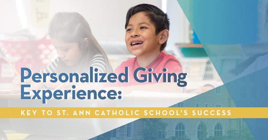 Personalized Giving Experience: Key to St. Ann Catholic School Success