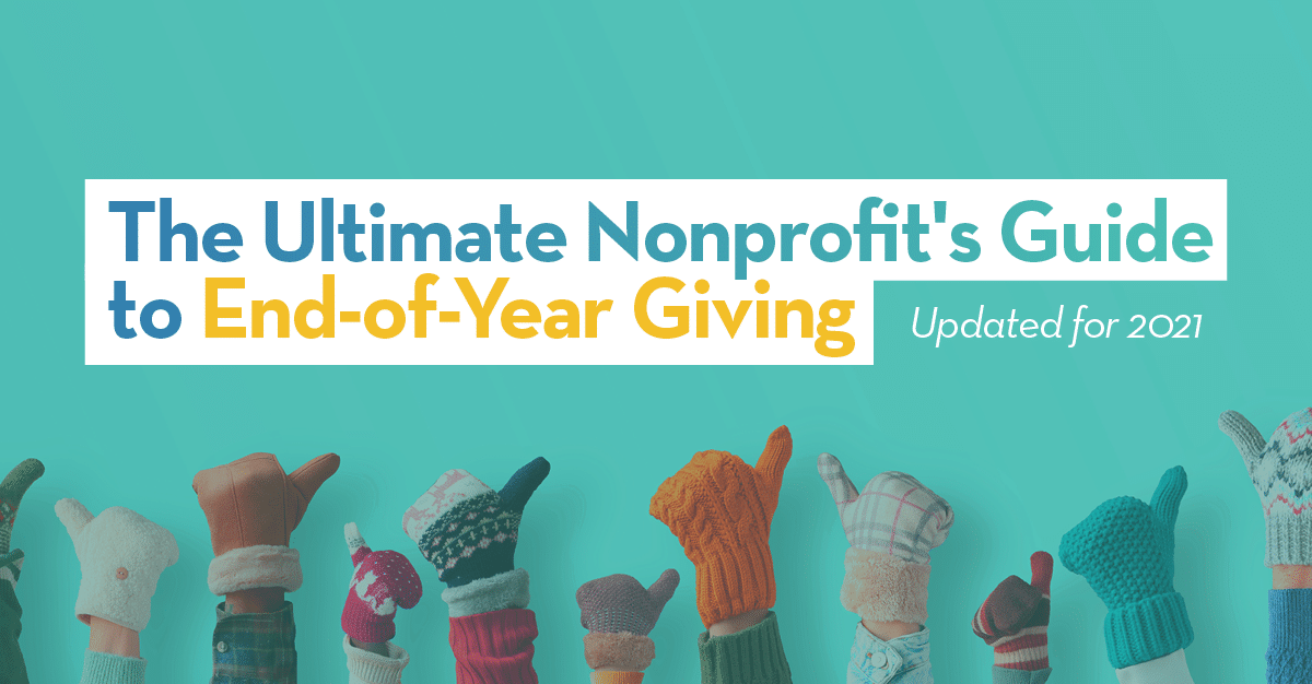 Ultimate Nonprofit's Guide to Year-End Giving - Updated for 2021