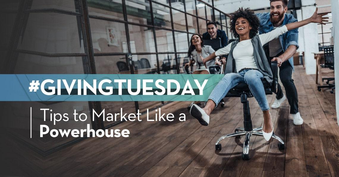 Giving tuesday tips to market like a powerhouse - webinar