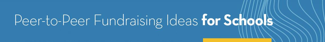 Best Peer-to-Peer Fundraising Ideas for Schools