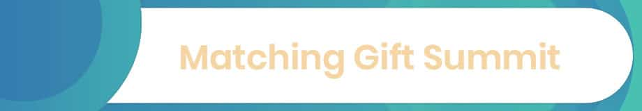 The Matching Gift Summit is a top fundraising conference.
