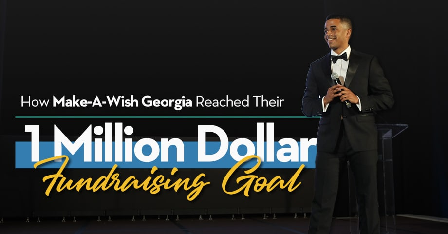 How Make-A-Wish Georgia Reached Their 1 Million Dollar Fundraising Goal