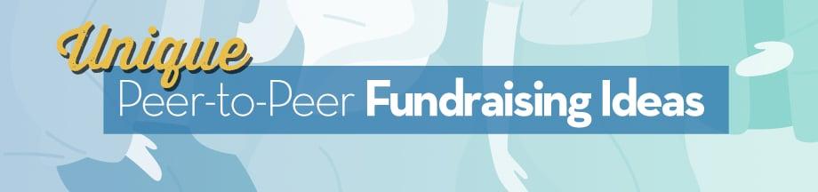 Unique Peer-to-Peer Fundraising Ideas