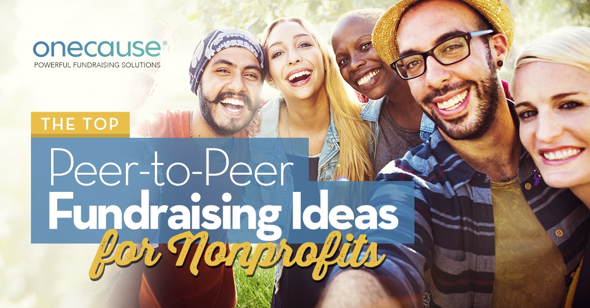 The Top Peer-to-Peer Fundraising Ideas for Nonprofits
