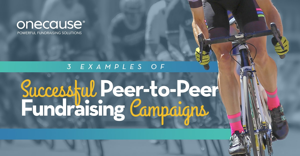 3 Examples of Successful Peer-to-Peer Fundraising Campaigns