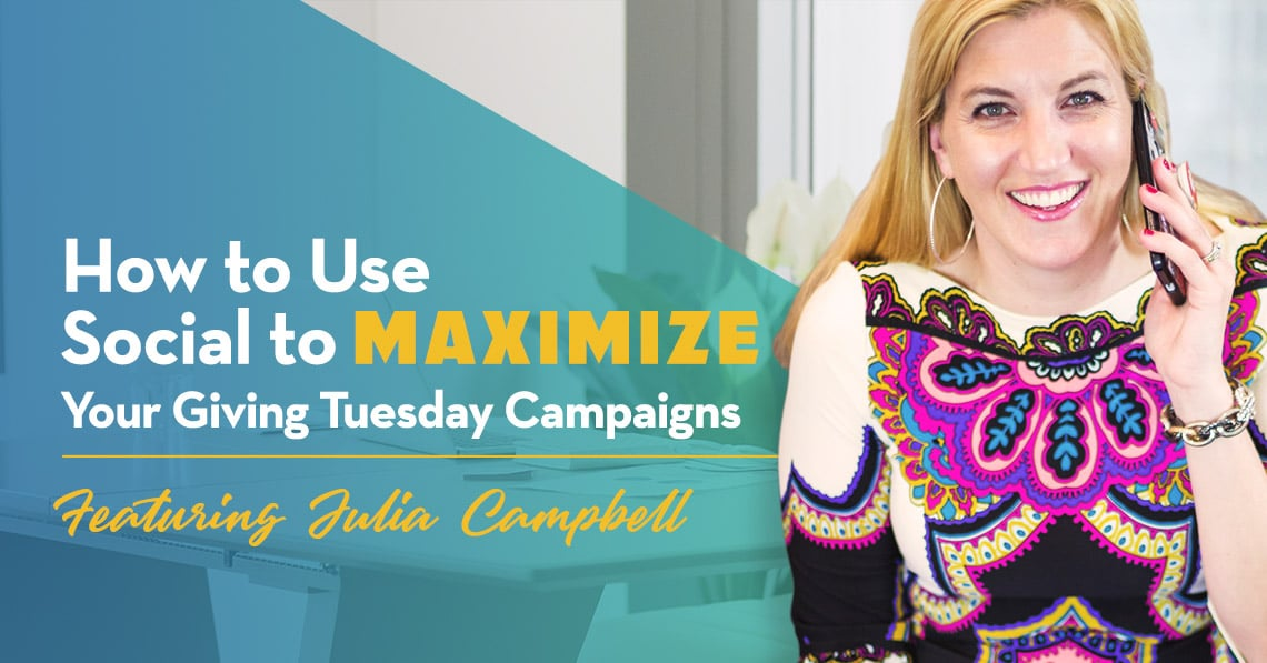 how to use social media to maximize your giving tuesday campaigns