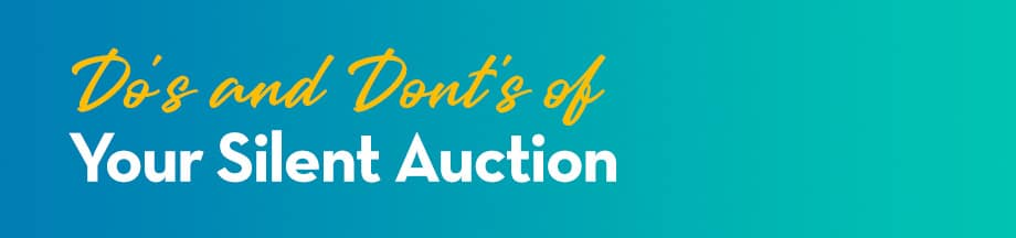 Do's and Don'ts of Your Silent Auction
