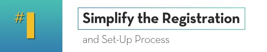 Simplify Registration and Set-up