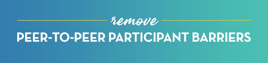Remove Peer-to-Peer Participant Barriers