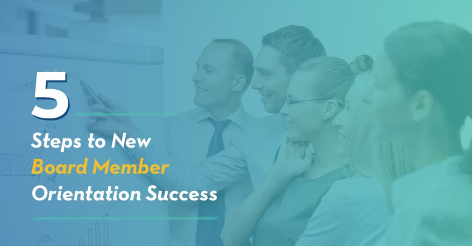 Learn how to successfully orient new board members through this guide.