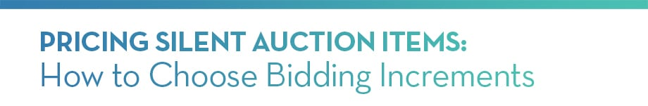 Pricing Silent Auction Items: Choosing Bidding Increments