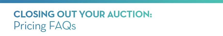 Closing Out Your Auction: Pricing FAQs