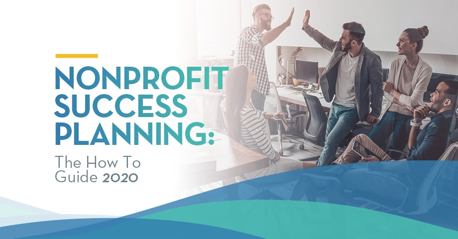 Nonprofit Success Planning: The How To Guide 2020