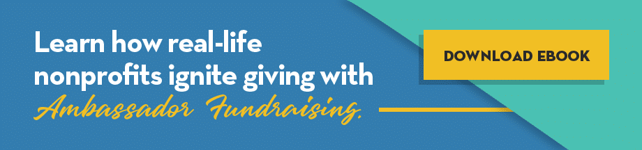 Learn how real-life nonprofits ignite giving with Ambassador Fundraising