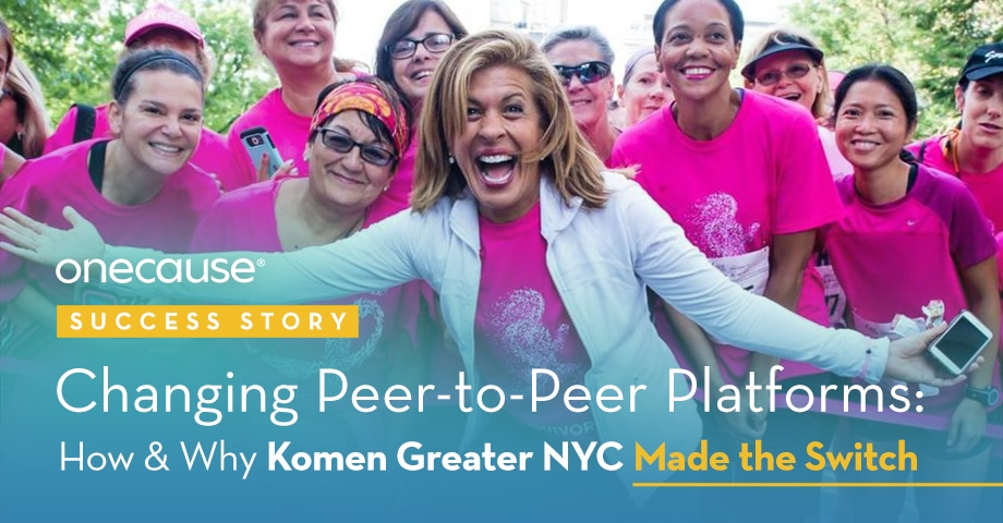 Changing Peer-to-Peer Platforms: How & Why Komen of Greater NYC Made the Switch