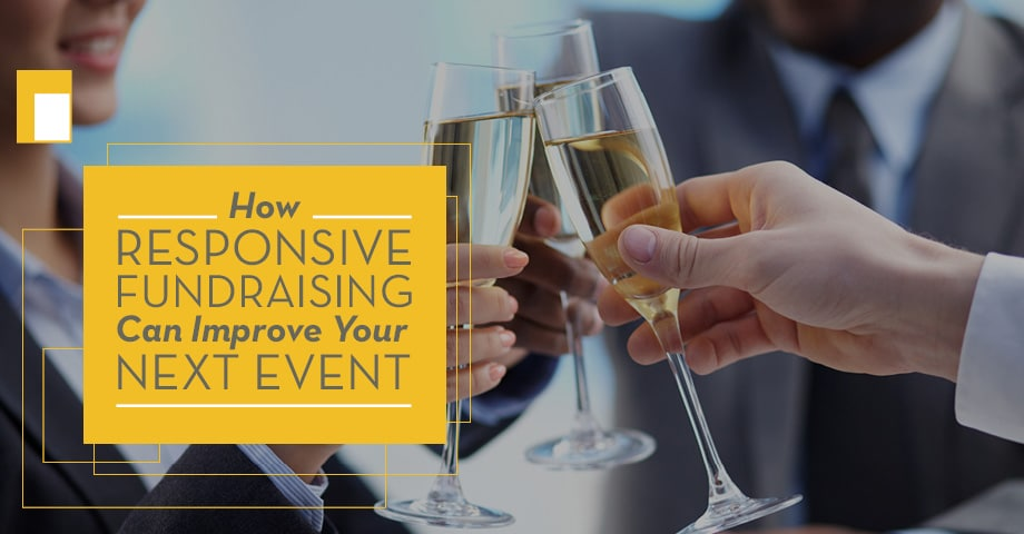 Responsive fundraising techniques can take your event and post-event activities to the next level.