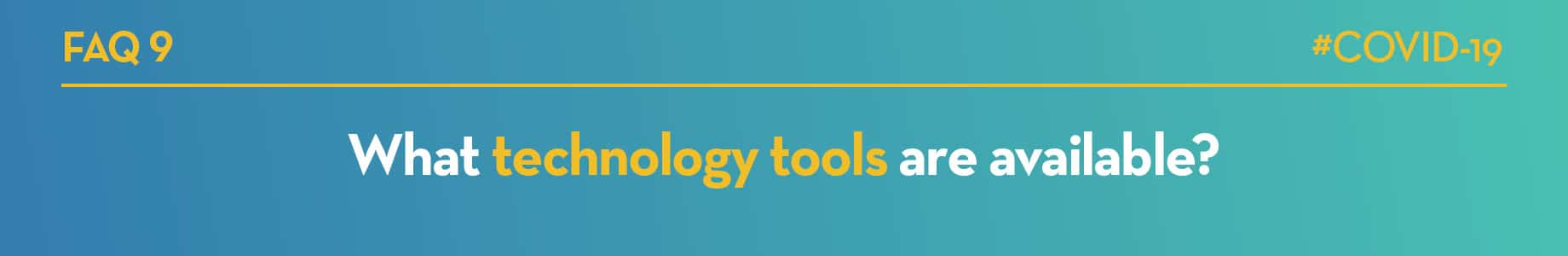 What technology tools are available?