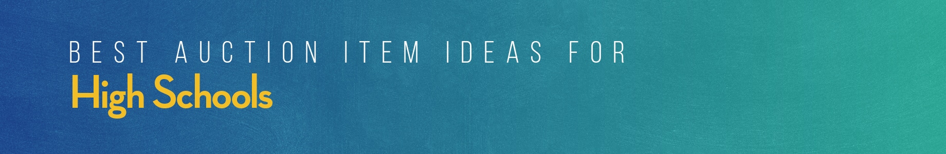 Best High School Auction Item Ideas