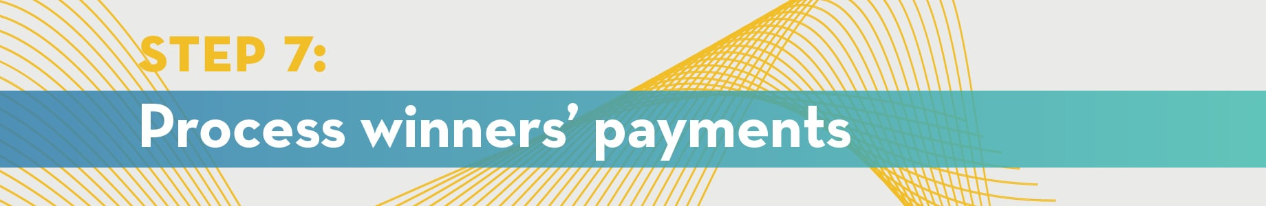 Step 7: Process winner's payments