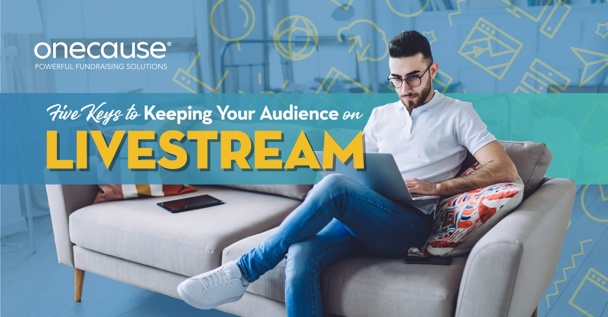 5 Keys to Keeping Your Audience on Livestream