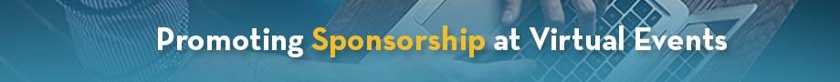 Promoting Sponsorship at Virtual Events