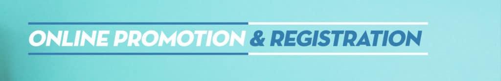 Online Promotion & Registration
