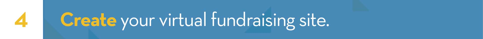 4. Create your virtual fundraising site