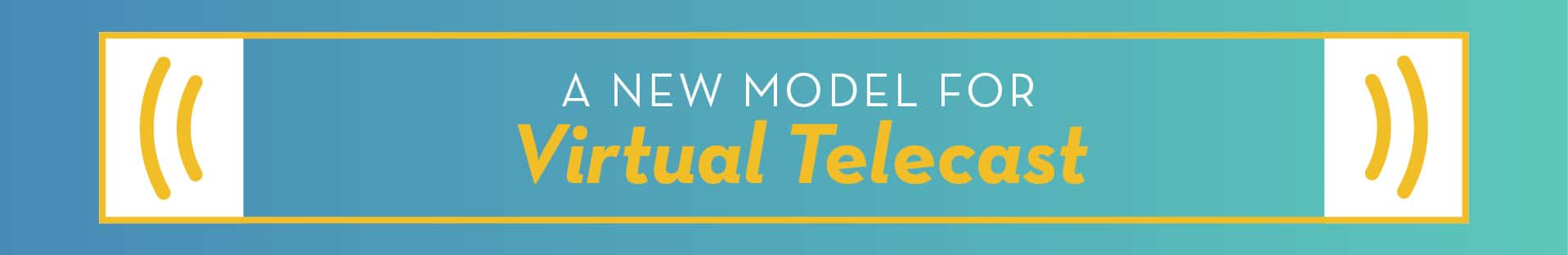 A new model for Virtual Telecast