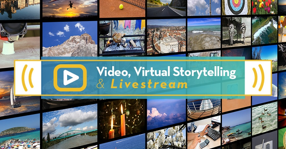 Video, Virtual Storytelling, and Livestream