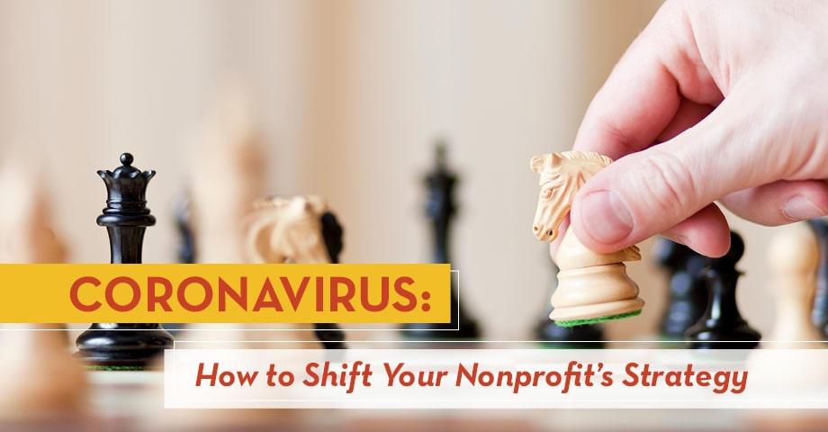 How can you best shift your nonprofit's strategy amid the coronavirus pandemic?