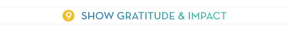 SHOW GRATITUDE & IMPACT