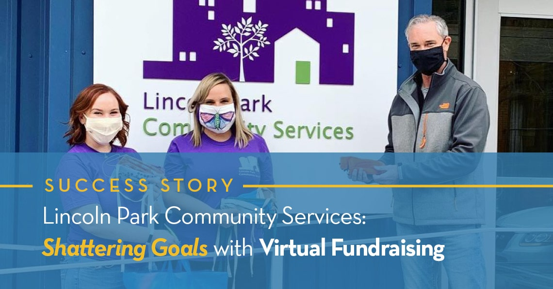 Lincoln Park Community Services: Shattering Goals with Virtual Fundraising
