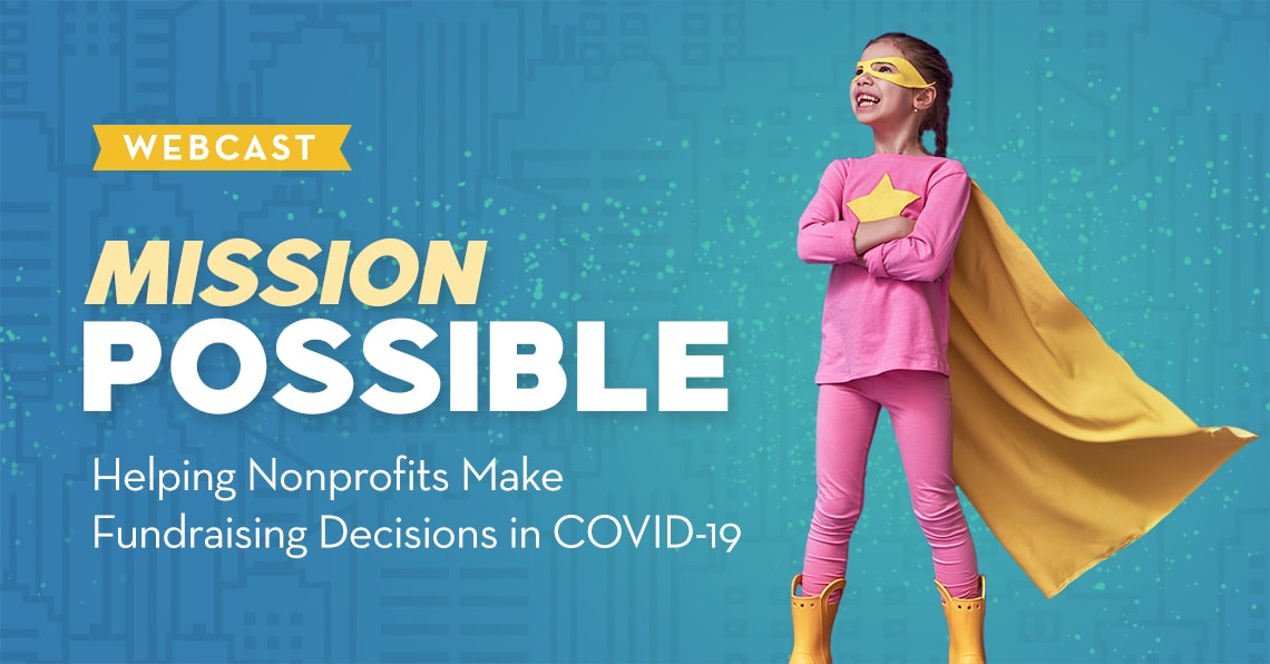 Mission Possible: Helping Nonprofits Make Fundraising Decisions in COVID-19