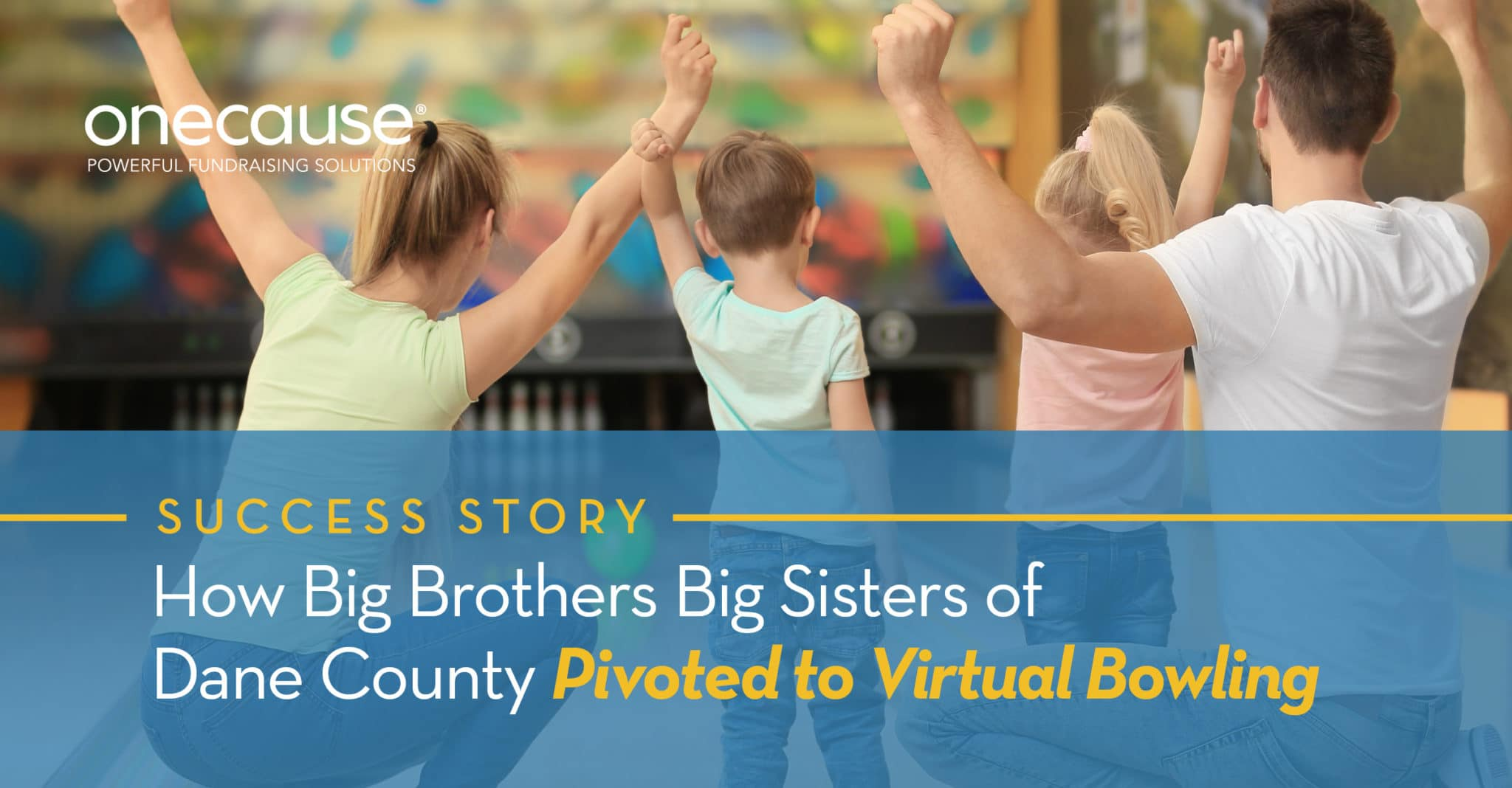 How Big Brothers Big Ssiters of Dane County Pivoted to Virtual Bowling