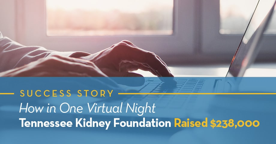 How in One Virtual Night Tennessee Kidney Foundation Raised $238,000