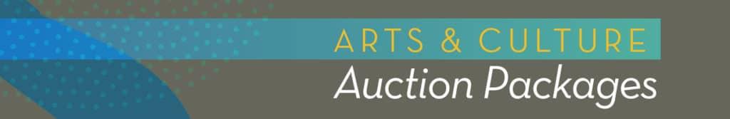 Arts & Culture Auction Packages