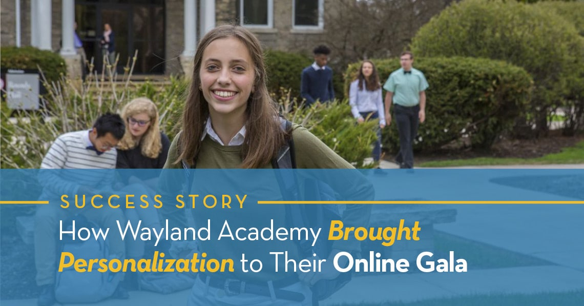 How Wayland Academy Brought Personalization to Their Online Gala