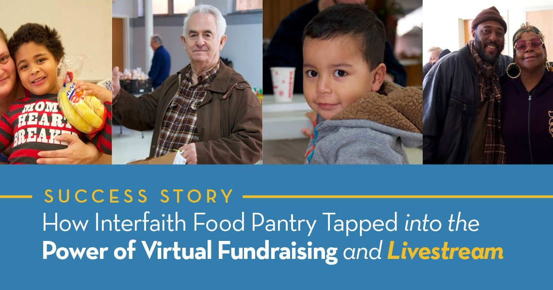 How Interfaith Food Pantry Tapped Into The Power of Virtual Fundraising and Livestream